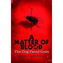 A Matter Of Blood: The Dog-Faced Gods Book One (DOG-FACED GODS TRILOGY)