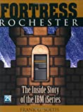 Fortress Rochester : The Inside Story of the IBM iSeries, Soltis, Frank G., 1583040838