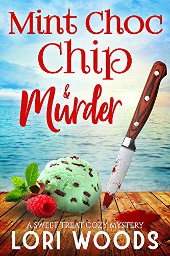 (Mint Choc Chip & Murder (A Sweet Treats Cozy Mystery  Book)