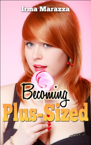 Becoming Plus Sized Feeder Erotica ebook