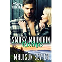 Smoky Mountain Raine: A Smoky Mountain Romance (Smoky Mountain Escapes Book 3)
