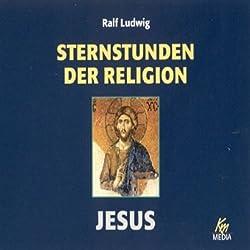 Jesus. Sternstunden der Religion