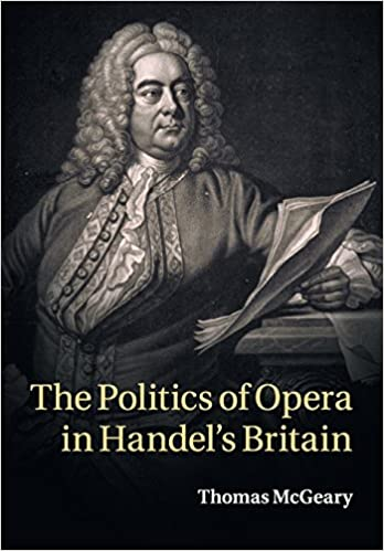 The Politics of Opera in Handels Britain