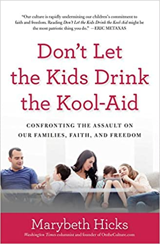 Kids Dont Need To Follow Politics To >> Amazon Com Don T Let The Kids Drink The Kool Aid Confronting The