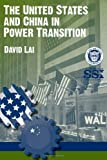 The United States and China in Power Transition, David Lai, 1470071738