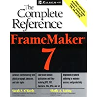 FrameMaker 7: The Complete Reference (Osborne Complete Reference Series)