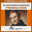 I Promessi Sposi Audiobook by Alessandro Manzoni Narrated by Moro Silo