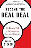 img - for Become the Real Deal: The Proven Path to Influence and Executive Presence 1st edition by Dieken, Connie (2013) Hardcover book / textbook / text book