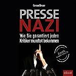 Pressenazi: Wie Sie garantiert jeden Kritiker mundtot bekommen | Gereon Breuer