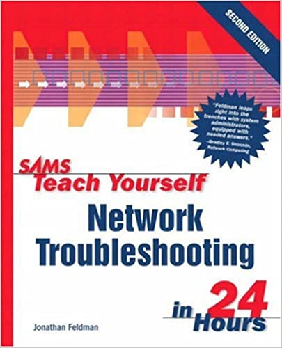 Sams teach yourself network troubleshooting in 24 hours 2nd edition sams teach yourself network troubleshooting in 24 hours 2nd edition jonathan feldman 0752063323731 amazon books solutioingenieria Image collections