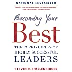 Becoming Your Best: The 12 Principles of Highly Successful Leaders | Steve Shallenberger