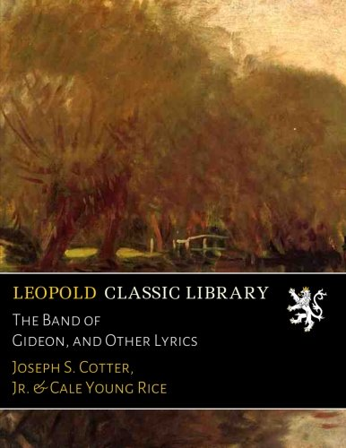 Read Online The Band of Gideon, and Other Lyrics pdf epub