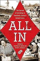 All In: The Spread of Gambling in Twentieth-Century United States (Volume 1) (Gambling Studies Series) Paperback