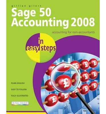 Sage 50 Accounting 2008 in Easy Steps: for Accounts, Accounts Plus, Professional & Instant (In Easy Steps) (Paperback) - Common ebook