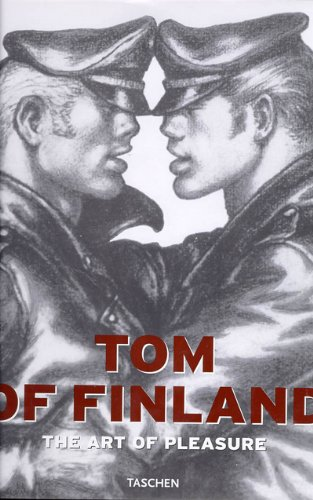 Tom of Finland: The Art of Pleasure (English, French and German Edition)