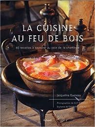 La cuisine au feu de bois par Jacqueline Queneau