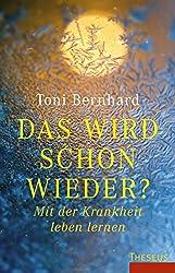 Das wird schon wieder?: Mit der Krankheit leben lernen (German Edition)