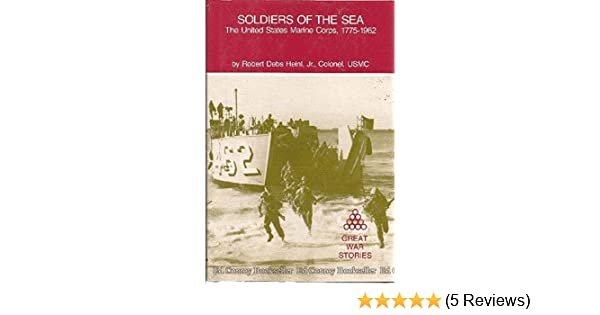 soldiers of the sea the united states marine corps 1775 1962