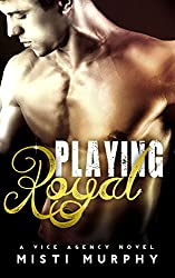 Playing Royal: A Vice Agency Novel (The Vice Agency Book 2)
