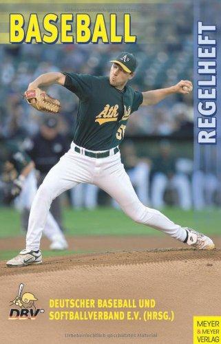 Regelheft Baseball Taschenbuch – 14. Dezember 2007 Jürgen Tackmann Christian Posny Meyer & Meyer Verlag 3898993655
