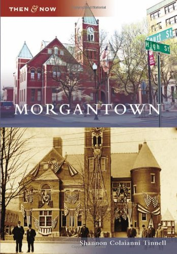 Morgantown (Then and Now)