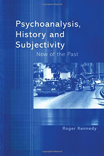 Psychoanalysis, History and Subjectivity: Now of the Past pdf