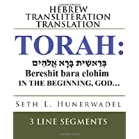The Torah: Hebrew, English Transliteration and Translation in 3 Line Segments: The first 5 books of the Bible with Hebrew, English Transliteration, ... Translation in 3 Line Format Line-By-Line