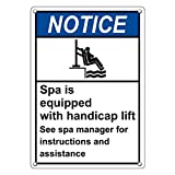 Weatherproof Plastic Vertical ANSI NOTICE Spa Is Equipped With Handicap Lift Sign with English Text and Symbol