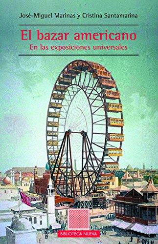 Descargar Libro El Bazar Americano. En Las Exposiciones Universales JosÉ-miguel Marinas