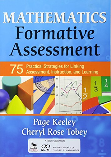 Mathematics Formative Assessment, Volume 1: 75 Practical Strategies for Linking Assessment, Instruction, and Learning (Corwin Mathematics Series)