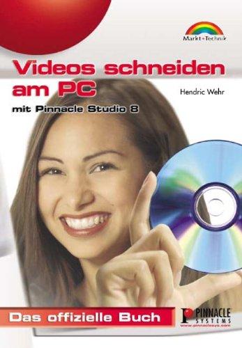 Videos schneiden am PC   mit Pinnacle Studio 8 - Das offizielle Buch