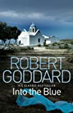 Front cover for the book Into the Blue by Robert Goddard