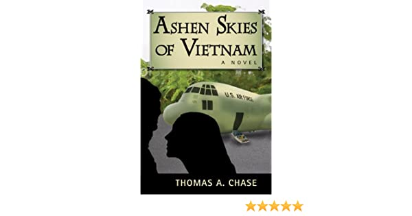 Amazon.com: Ashen Skies of Vietnam: A Novel eBook: Thomas A. Chase: Kindle Store
