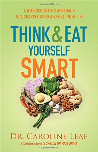 Think and Eat Yourself Smart: A Neuroscientific Approach to a Sharper Mind and Healthier - Best Mall Seattle Outlet In
