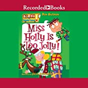 Miss Holly Is Too Jolly!: My Weird School, Book 14 | Dan Gutman
