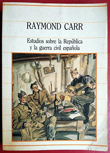 Estudios Sobre La Republica Y La Guerra Civil Española.: Amazon.es: Raymond Carr: Libros