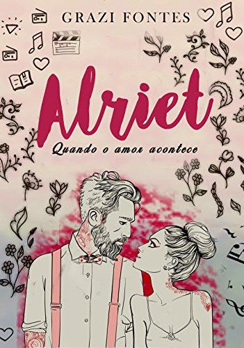 Alriet: Quando O Amor Acontece