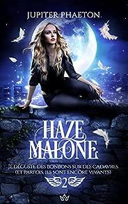 Je déguste des bonbons sur des cadavres (et parfois, ils sont encore vivants) (Haze Malone t. 2) (French Editi