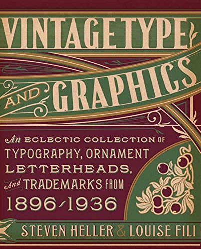 Vintage Type and Graphics: An Eclectic Collection of Typography, Ornament, Letterheads, and Trademarks from 1896 to 1936]()