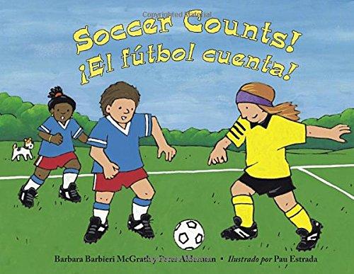 Soccer Counts! / El fútbol cuenta! - Barbara Barbieri McGrath; Peter Alderman