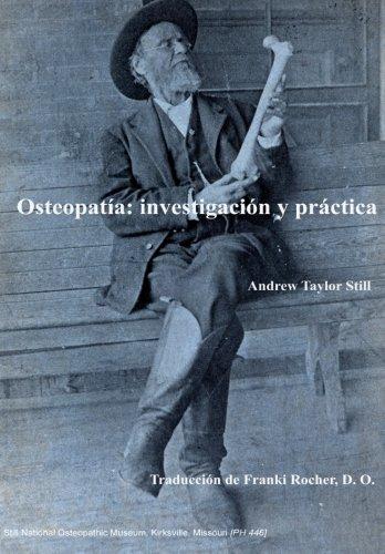 Osteopatia: investigacion y practica. Andrew Taylor Still (Spanish Edition) [Franki Rocher Muñoz] (Tapa Blanda)