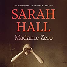 Madame Zero Audiobook by Sarah Hall Narrated by Charlotte Strevens