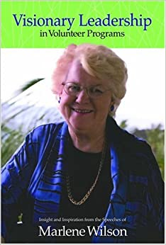 Visionary Leadership in Volunteer Programs: Insight and Inspiration from the Speeches of Marlene Wilson