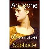 Antigone: Édition illustrée (French Edition)