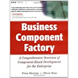 Business Component Factory: A Comprehensive Overview of Component-Based Development for the Enterprise (OMG)