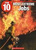 img - for The 10 Most Extreme Jobs (10 (Franklin Watts)) book / textbook / text book