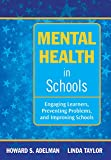 img - for Mental Health in Schools: Engaging Learners, Preventing Problems, and Improving Schools book / textbook / text book