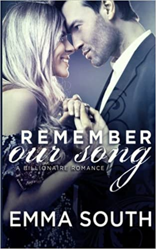 Amazon Fr Remember Our Song A Billionaire Romance Emma