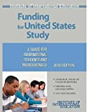Funding for United States Study: A Guide for International Students and Professionals (FUNDING FOR US STUDY)