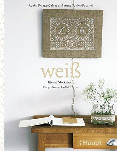 weiss - Kleine Stickideen: Mit Starterset